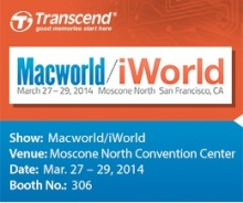 Transcend to launch its Apple -compatible Memory and SSD Solutions at MacWorld/iWorld 2014  1