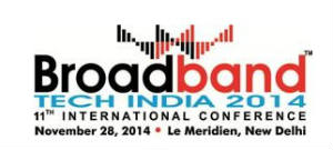 Broadband-Tech-India-2014-International-Conference