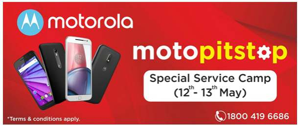 """Motorola announces """"MotoPitstop"""", a service camp across Delhi-NCR on 12th - 13th May 1"""